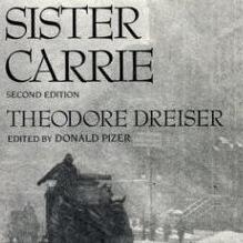 Sister Carrie by Theodore Dreiser Reviewed by Connie Nordhielm Wooldridge